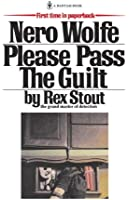 Please Pass The Guilt (A Nero Wolfe Mystery Book 45)