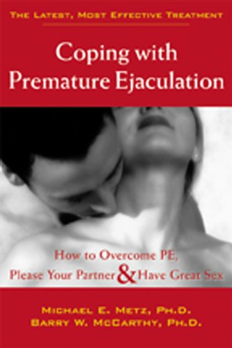 Coping With Premature Ejaculation: How to Overcome PE, Please Your Partner  &amp;  Have Great Sex