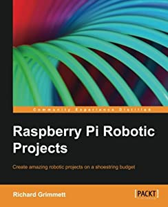 Raspberry Pi Robotic Projects by Packt Publishing - ebooks Account