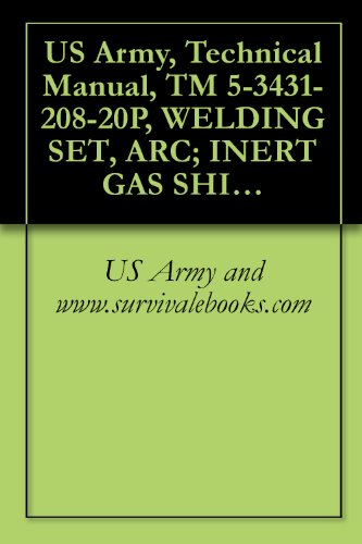 Us Army, Technical Manual, Tm 5-3431-208-20P, Welding Set, Arc; Inert Gas Shielded, Plastic Or Metal Lined Gu 3/64-Inch Wire, Dc, 115 V (Linde Model Swm-9-A)