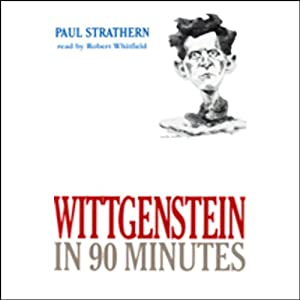 Wittgenstein in 90 Minutes | [Paul Strathern]