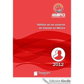 AMIPCI - H�bitos de los usuarios de Internet en M�xico 2013 (Estudios AMIPCI 2013)