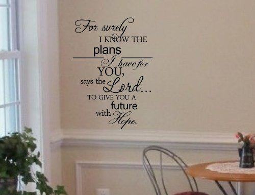 For Surely I Know The Plans I Have For You, Says The Lord... To Give You A Future With Hope. Vinyl Wall Art Inspirational Quotes And Saying Home Decor Decal Sticker front-745561