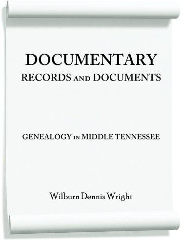 Documentary Records and Documents: Genealogy in Middle Tennessee