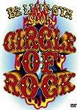 B'z LIVE-GYM 2005 -CIRCLE OF ROCK- [DVD]