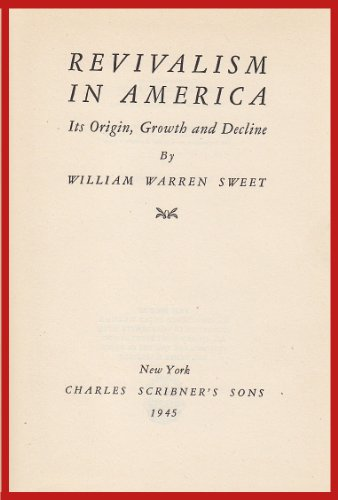 Revivalism in America: Its Origin, Growth and Influence (Revivalism In America compare prices)