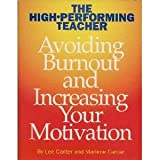The High Performing Teacher: Avoiding Burnout and Increasing Your Motivation (0939007827) by Lee Canter