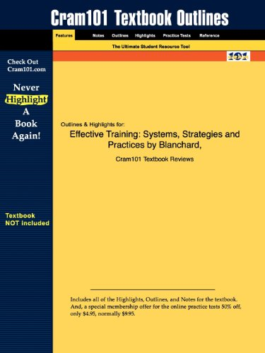 Outlines & Highlights for Effective Training: Systems, Strategies and Practices by Blanchard, ISBN: 0131860119