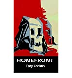 img - for [ { HOMEFRONT [ HOMEFRONT ] BY CHRISTINI, TONY ( AUTHOR )FEB-20-2006 PAPERBACK } ] by Christini, Tony (AUTHOR) Feb-20-2006 [ Paperback ] book / textbook / text book