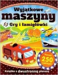 Wyjatkowe maszyny Gry i lamiglowki: Praca Zbiorowa: 9788327421548