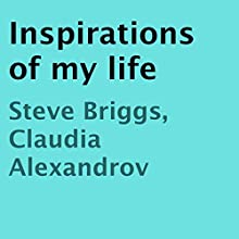 Inspirations of My Life (       UNABRIDGED) by Steve Briggs, Claudia Alexandrov Narrated by Seth Allan