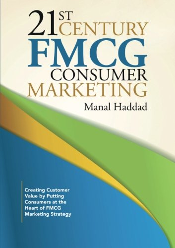 21st-century-fmcg-consumer-marketing-creating-customer-value-by-putting-consumers-at-the-heart-of-fm