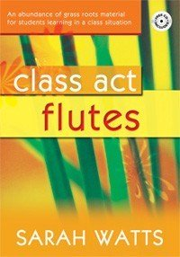 watts-class-act-flutes-pupils-book-cd-flute-tutor