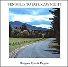 Ten Miles to Saturday Night by Dan Berggren