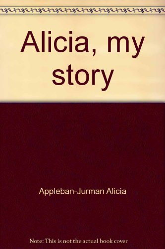 alicia my story book summary essay What kind of research did you do for this book the story of melody is fictional out of my mind, a new york times bestselling novel for allmost two years personal essay  i squeezed my eyes shut.
