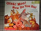 Oink! Moo! How Do You Do? A Book of Animal Sounds (0439059658) by Grace Maccarone
