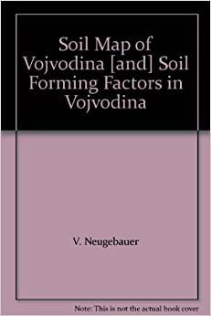 Soil map of vojvodina and soil forming factors in for Soil forming factors