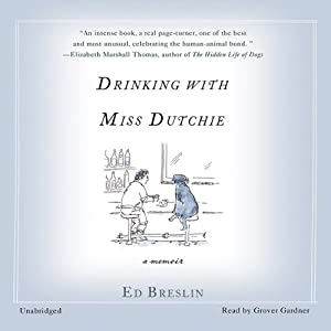 Drinking with Miss Dutchie: A Memoir | [Ed Breslin]