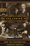 img - for Colossus: How the Corporation Changed America book / textbook / text book