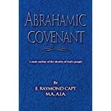 Abrahamic Covenant: A study outline of the Identity of God's People ~ E. Raymond Capt