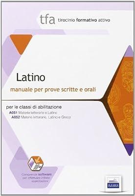 16 TFA. Latino. Manuale per le prove scritte e orali classi A051 e A052. Con software di simulazione