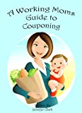 img - for A Working Moms Guide to Couponing book / textbook / text book
