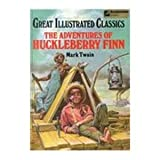 ADVENTURES OF HUCKLEBERRY FINN [GREAT ILLUSTRATED CLASSICS] BY MARK TWAIN (0866119655) by MARK TWAIN