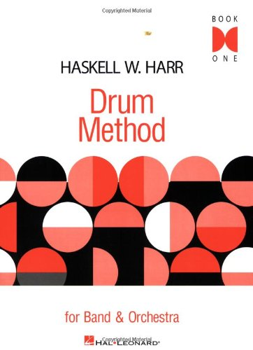 Haskell W. Harr Drum Method for Band & Orchestra: Book 1 (Haskell W. Harr Drum Method Book)