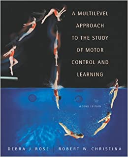 A Multilevel Approach To The Study Of Motor Control And