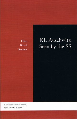 KL Auschwitz Seen by the SS (Classic Holocaust Accounts, Memoirs and Reports)