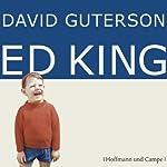 Ed King | David Guterson