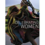 Celebrating Women [Hardcover] [2004] First Edition Ed. Paola Gianturco