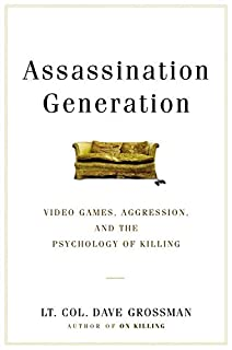 Book Cover: Assassination Generation: Video Games, Aggression, and the Psychology of Killing