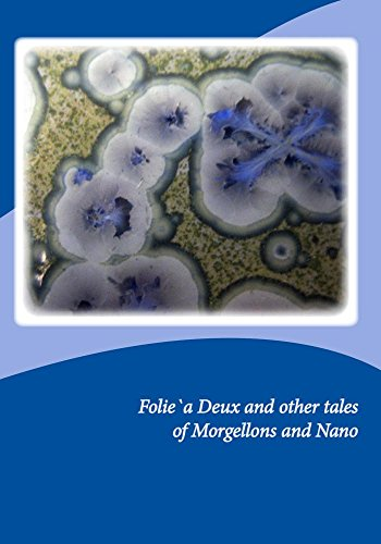 Folie`a Deux and other tales of Morgellons and Nano