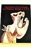 img - for La prensa frente a ETA: Miguel  ngel Blanco (1968-1997), in memoriam book / textbook / text book