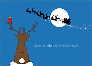 Lustige Schöne Weihnachtskarte/ Geschenkkarte zu Weihnachten/ Grußkarte zum Weihnachtsfest mit kleinem Rentier und Weihnachtsmannschlitten: Nächstes Jahr bin ich wieder dabei.