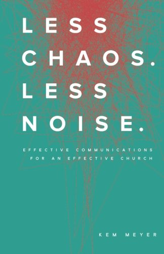 Less Chaos. Less Noise.: Effective Communications for an Effective Church - Malaysia Online Bookstore