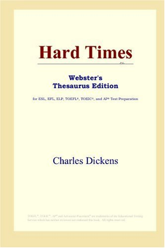 Hard Times (Webster's Thesaurus Edition)