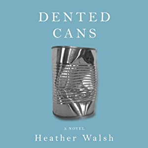 Dented Cans Audiobook