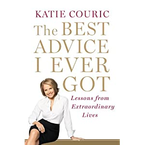 The Best Advice I Ever Got - Katie Couric
