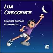 Lua Crescente: Francisco Carvalho: 9788561893095: Amazon
