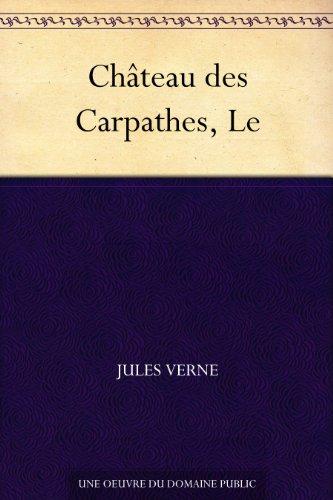 Jules Verne - Château des Carpathes, Le (French Edition)
