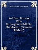 Auf Dem Bussen: Eine Kulturgeschichtliche Rundschau (German Edition)
