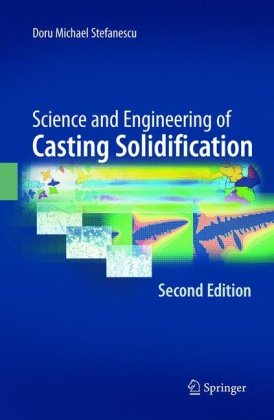 Science and Engineering of Casting Solidification, Second Edition