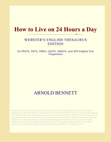 How to Live on 24 Hours a Day (Webster's English Thesaurus Edition)