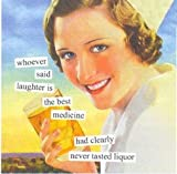 Paperproducts Design 6957 Anne Taintor Beverage/Cocktail Napkin, Whoever Said Laughter is The Best Medicine Had Clearly Never Tasted Liquor