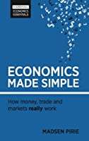 Economics Made Simple: How money, trade and markets really work (Harriman Economic Essentials)
