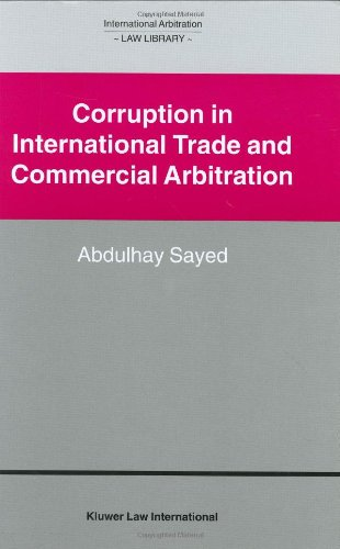 Corruption in International Trade and Commercial Arbitration (International Arbitration Law Library Series Set)
