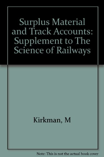 """Surplus Material And Track Accounts: Supplement To """"The Science Of Railways"""""""