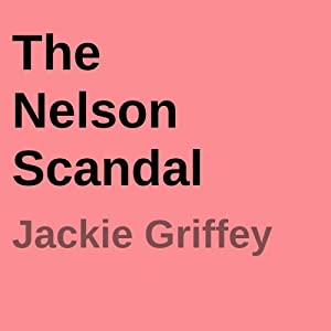 The Nelson Scandal: Maryvale Cozy Mystery Series Errival | [Jackie Griffey]